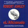 Robert Ashley: eL/Aficionado