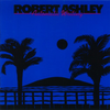 Robert Ashley: Automatic Writing