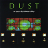 Robert Ashley: Dust